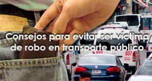 Consejos para evitar ser víctima de robo en transporte público