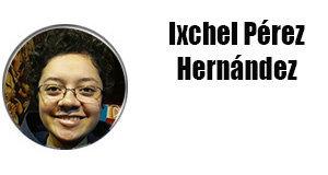 columnistas-Ixchel-Pérez-Hernández