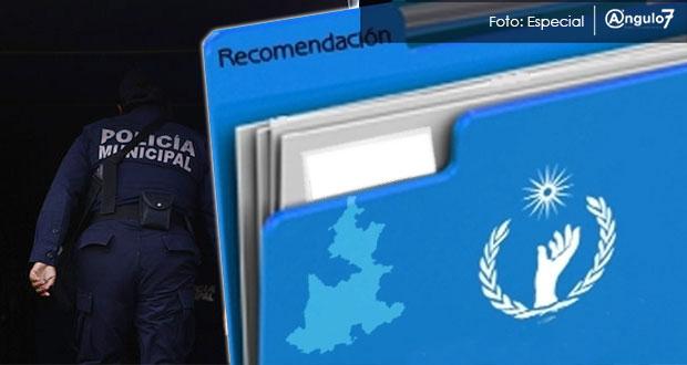 CDH emite cuatro recomendaciones a Comunas de Puebla por abusos de policías
