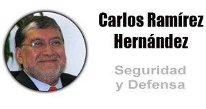 columnistas-Carlos-Ramírez-Hernandez-Seguridad-y-Defensa