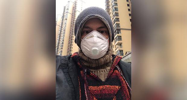 Desde Wuhan, mexicano capta crisis por coronavirus y pide ayuda